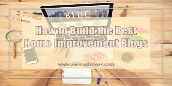 How-to-Build-the-Best-Home-Improvement-Blogs.png