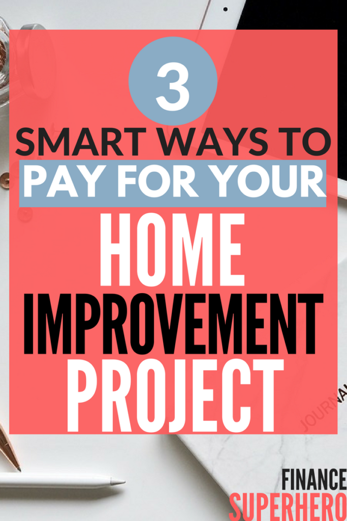 3-Smart-Ways-to-Pay-For-Your-Home-Improvement-Project-683×1024.png