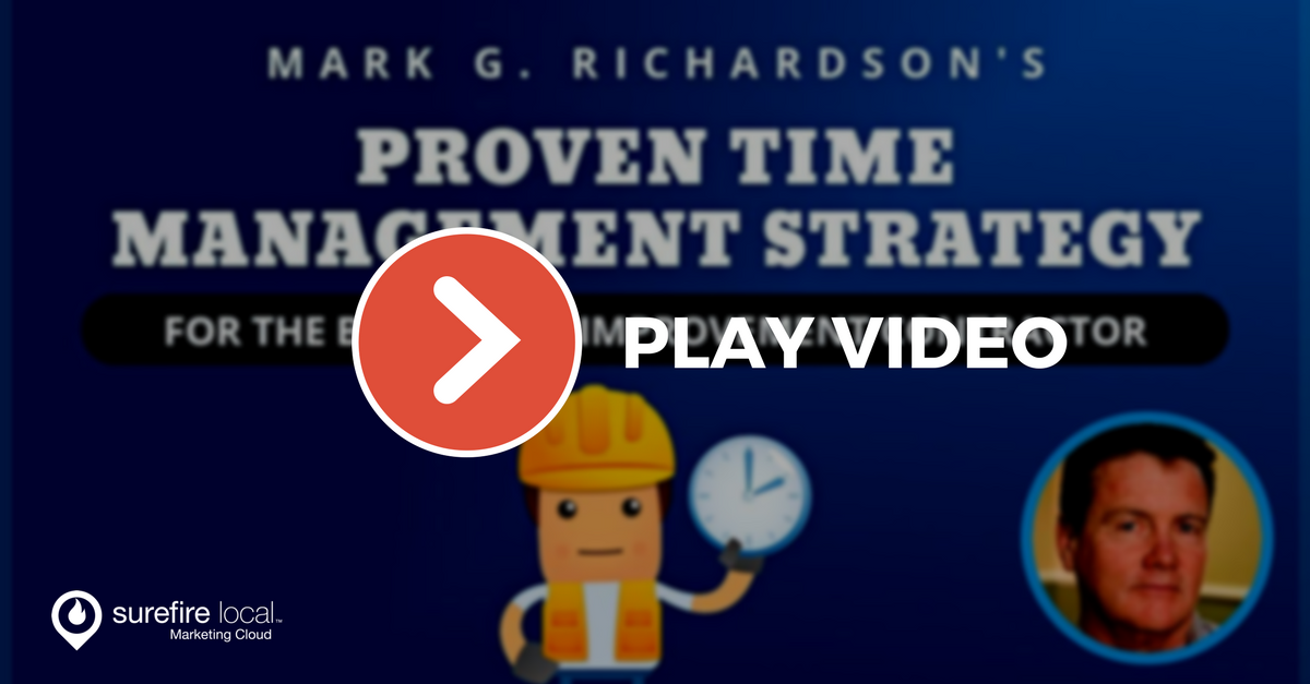 Surefire-Local-Webinar-On-Demand-Mark-G.-Richardsons-Proven-Time-Management-Strategy-for-the-Busy-Home-Improvement-Contractor.png