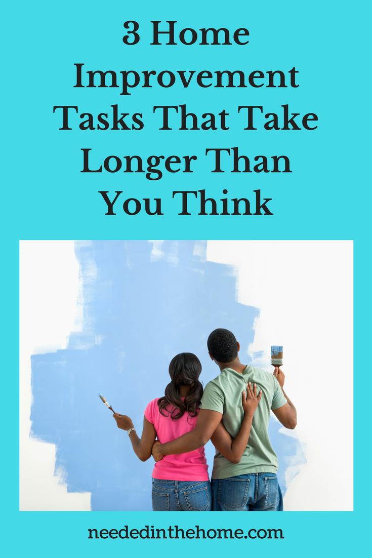 3-Home-Improvement-Tasks-That-Take-Longer-Than-You-Think.png